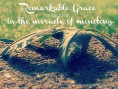 The Remarkable Nature of Grace –