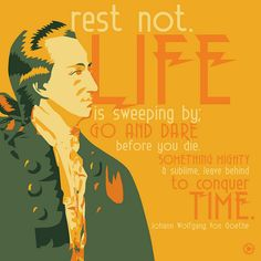 Rest not. Johann Wolfgang Von Goethe by benjancewicz, via Flickr