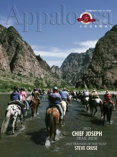 October 2013 is out! Contents include 2013 Chief Joseph Trail Ride; 2012 Trainer of the Year, Steve Cruse; a large Out & About section. On the Cover: Riders forging the waters on the 2013 Chief Joseph Trail Ride. Photo by Kristen Reiter.
