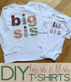 I'm making these for when big sister meets baby sister. Can't wait to see my girls in them!!  DIY Big Sis and Lil Sis T-shirts   TheTurquoiseHome.com