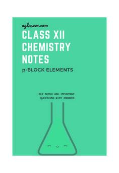 CBSE Class 12 Chemistry Notes : The P-Block Elements   AglaSem Schools Chemistry Class 12, Chemistry Basics, Class 12 Maths, Study Chemistry, Chemistry Notes, Science Chemistry, Organic Chemistry, Exam Alert
