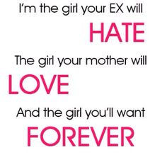 This is so true!!!! But screw ex girlfriends! Especially the crazy biatches!!!