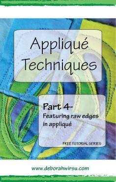 Applique techniques part 4 - featuring raw edges in applique - Deborah Wirsu. Part of the Appliqué Techniques series of machine appliqué tutorials.