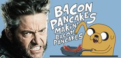 wolverine hugh jackman lip syncs adventure time's bacon pancakes---- this is perfect <3