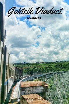 Crossing the famous Gokteik Viaduct in Myanmar by taking the train from Pyin Oo Lwin to Hsipaw Travel List, Asia Travel, Travel Guides, Budget Travel, Myanmar Travel, Beaches In The World, Ultimate Travel, Train Travel, Luxury Travel