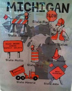 Michigan... where we have two seasons, winter and construction. LOL!