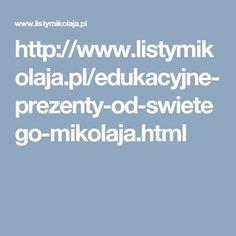 http://www.listymikolaja.pl/edukacyjne-prezenty-od-swietego-mikolaja.html