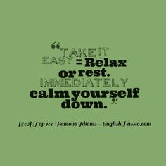 iDIOM 02 TAKE it easy