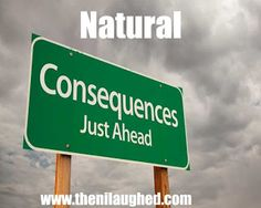 Using Natural Consequences to correct problem child behavior (thenilaughed.com)