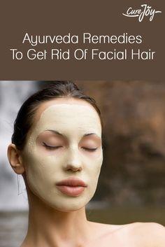 Ayurveda Remedies To Get Rid Of Facial Hair ==>