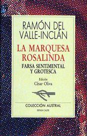 La Marquesa Rosalinda : farsa sentimental y grotesca / Ramón del Valle-Inclán ; edición César Oliva