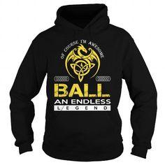 Awesome Tee BALL An Endless Legend (Dragon) - Last Name, Surname T-Shirt T shirts