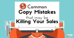 5 Common Copy Mistakes That May Be Killing Your Sales - @kimgarst