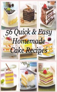56 Quick & Easy Homemade Cake Recipes by Vanilla Smile, http://www.amazon.com/dp/B00EE91KD4/ref=cm_sw_r_pi_dp_n0ccsb1HSCZY8