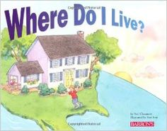 Where Do I Live? It starts in their room, in their home, in their neighborhood, in their town, their state, their country-then solar system.