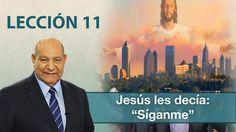 "Pr. Bullón - Lección 11 - Jesús les decía: ""Síganme"""