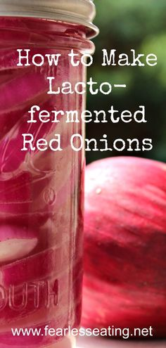 How to Make Lacto-fermented Red Onions | Fearless Eating #ferment #fermentedfood