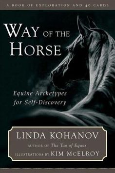 Way of the Horse: Equine Archetypes for Self-Discovery - A Book of Exploration