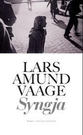 Syngja - Lars Amund Vaage