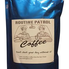 100% Organic Colombian Coffee, Medium Roasted, Fine Ground Coffee (11oz.) Routine Patrol http://www.amazon.com/dp/B0092XAMDQ/ref=cm_sw_r_pi_dp_eT2jwb0FEV1V4