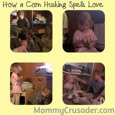 How a Corn Husking Spells Love | MommyCrusader.com