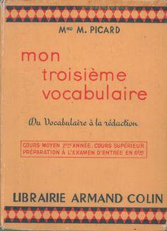 Picard, Mon troisième vocabulaire CM2, Cours Supérieur, examen d'entrée en 6e (1952, éd. 1956) French Language, Math, Images, Drawing, Learn French, French Tips, Manualidades, Textbook, Vocabulary
