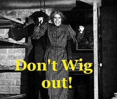Don't wig out! #psycho