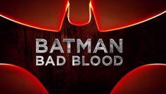First Trailer For Batman: Bad Blood!