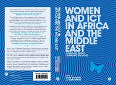 'Women and ICT in Africa and the Middle East: Changing Selves, Changing Societies': The chapters of this book are written by GRACE Researchers from Africa and the Middle East and edited by Ineke Buskens and Anne Webb.