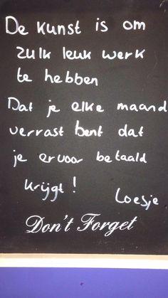 Spreuk van de dag! #ilovemyjob