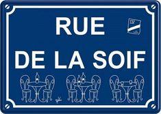 Rue De La Soif : Plaque décorative rétro en métal représentant la rue de la soif. Idéal pour créer une décoration vintage dansvotre intérieur ou encore dans un bar, un bistro ouune brasserie.