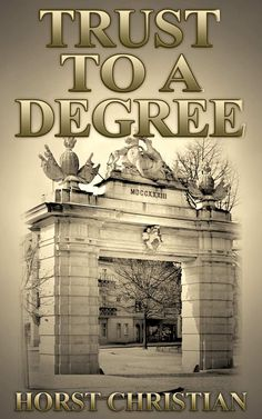Amazon.com: Trust To A Degree eBook: Horst Christian: Kindle Store book stuff, book review