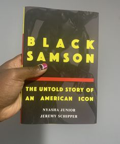 Black Samson: The Untold Story of an American Icon x Nyasha Junior & Jeremy Schipper