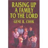 Raising Up A Family To The Lord by Gene R. Cook