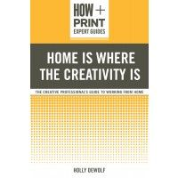 Home is where the creativity is by Holly DeWolf