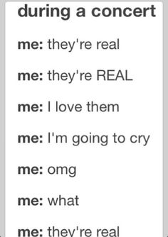 Sadly I haven't been to a concert yet of one of my favourite bands, but when it does happen I'm sure this will be me