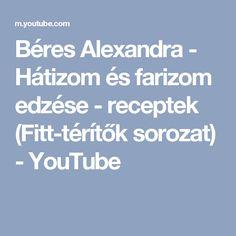 Béres Alexandra - Hátizom és farizom edzése - receptek (Fitt-térítők sorozat) - YouTube
