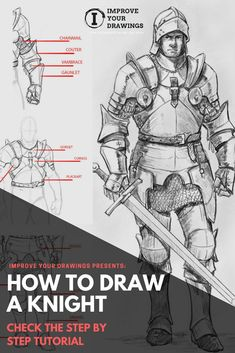 How to draw a Knight. Step by step tutorial. Knight Drawing, Knight Art, Drawing Armor, Sword Drawing, Beginner Sketches, Drawing Tutorials For Beginners, Armadura Medieval, Character Design Tutorial, Poses References
