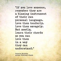 ~** love them in a way they can understand Victoria Erickson, Soul Poetry, If You Love Someone, Word Up, Hopeless Romantic, My Guy, What Is Love, Beautiful Words, Beautiful Poetry