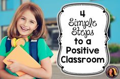 4 simple steps to a positive classroom