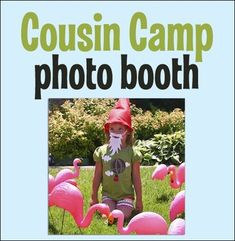 Cousin Camp Photo Booth.   cute ideas.  ... actually, GREAT ideas!