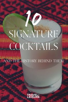 Here are 10 classic signature cocktails that are served at almost every bar. Click to read about the history of these cocktails and where they came from. #Drinks #Cocktails #DrinkHistory #BarFacts #SignatureCocktails | Travel + Leisure