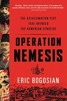 Apr/30 #Kindle #eBook Daily #Deal Operation Nemesis: The Assassination Plot that Avenged the Armenian Genocide by Eric Bogosian #Eastern #Europe #History #Social #Historical #Study #20th #Century #Modern #(16th21st #Centuries) #ebooks #book #books #deals #AD