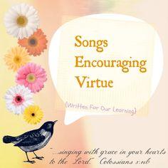 ✿ Songs Encouraging Virtue ✿ {Beginning of the Series}