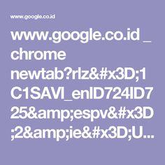 www.google.co.id _ chrome newtab?rlz=1C1SAVI_enID724ID725&espv=2&ie=UTF-8