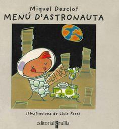 """Miquel Desclot / Lluís Farré. """"Menú d'astronauta"""". Editorial Cruïlla. (3 a 6 anys). Està a la biblio. Peanuts Comics, Baseball Cards, Art, Lyrics, Art Background, Kunst, Performing Arts, Art Education Resources, Artworks"""