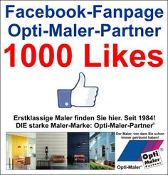 Eben die 1000 Likes bei Fanpage Opti-Maler-Partner geschafft. Vielen Dank an alle Fans! :-)