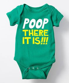 Look what I found on #zulily! Kelly Green 'Poop There It Is' Bodysuit - Infant #zulilyfinds