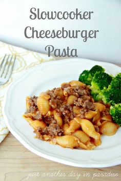 Just Another Day in Paradise: Slow Cooker Saturday: Cheeseburger Pasta