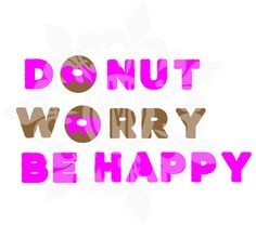 What you will get: Donut worry be happy SVG, DXF, PNG, and EPS cutting file.  Please make sure that your  machine is compatible with the listed file types. This file has been crafted with the silhouette designer edition in mind. So all you will have to do is open the file turn on those cut lines and GEAUX to town cutting!    DON' WAIT FOR THE UPS MAN.... THIS IS A DIGITAL PRODUCT AND NOTHING WILL COME IN THE MAIL.      Legal Mumbeaux Jumbeaux:  Design is for Personal and Small Business…